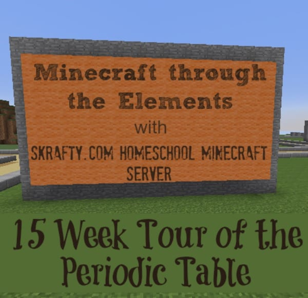 Minecraft Homeschool Science Class: 15 Week Tour of the Periodic Table