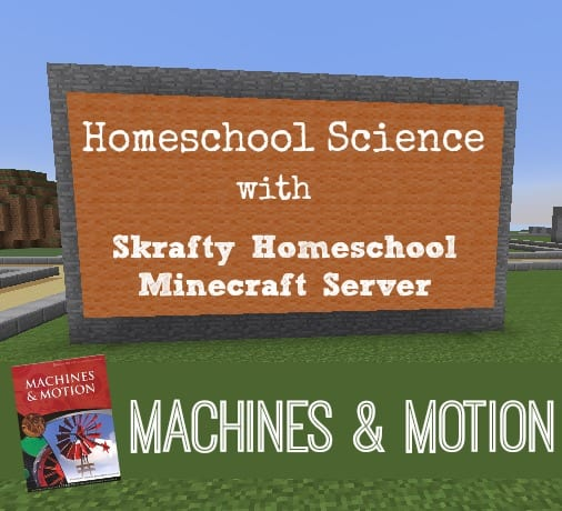 Minecraft Homeschool Science Class: Machines & Motion SELF PACED OPTION
