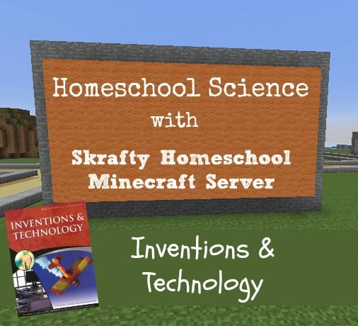Minecraft Homeschool Science Class: Inventions and Technology Self Paced
