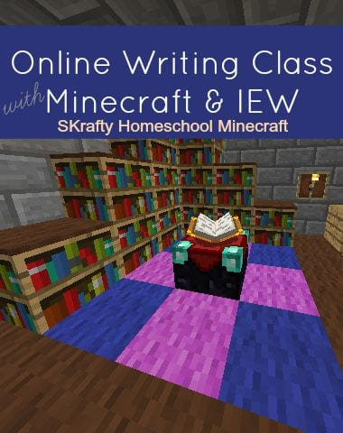 Minecraft Writing Class with IEW 16/17 All Things Fun and Fascinating - Full Year 2 Semesters