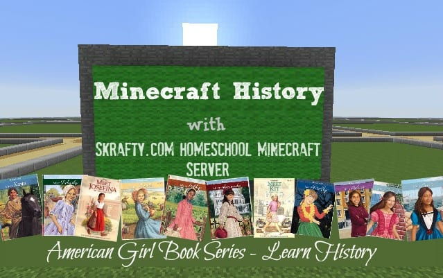 History With American Girl plus Minecraft